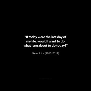 stevejobs_quote_iftodaylastday